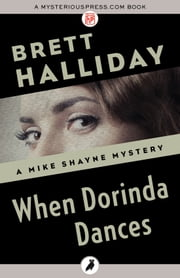 When Dorinda Dances ebook by Brett Halliday
