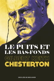 Le Puits et les Bas-fonds eBook by Gilbert-Keith Chesterton, Patrick Gofman, Wojciech Golonka