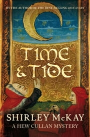 Time and Tide - A Hew Cullen Mystery: Book 3 ebook by Shirley McKay