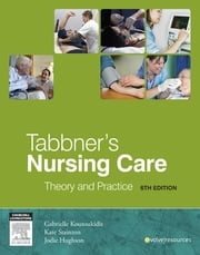 Tabbner's Nursing Care - Theory and Practice ebook by Gabby Koutoukidis,Kate Stainton,Jodie Hughson