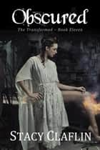 Obscured ebook by Stacy Claflin