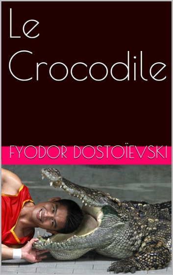 Le Crocodile ebook by Fyodor Dostoïevski