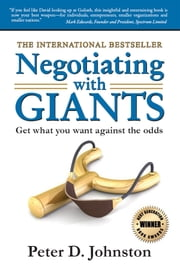 Negotiating with Giants: Get what you want against the odds ebook by Peter D. Johnston