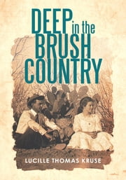 Deep in the Brush Country ebook by Lucille Thomas Kruse