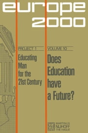 Does Education Have a Future? - The Political Economy of Social and Educational Inequalities in European Society ebook by Jarl Bengtsson,Dieter Berstecher,Gastone Tassinari,Albert van den Berg,Alain Gras,B.J. Hake,Ian Lister,Juergen Zimmer