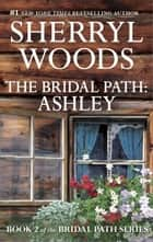 The Bridal Path: Ashley ekitaplar by Sherryl Woods
