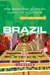 Brazil - Culture Smart! - The Essential Guide to Customs & Culture ebook by Sandra Branco,Rob Williams