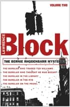 The Bernie Rhodenbarr Mysteries - Volume Two ebook by Lawrence Block