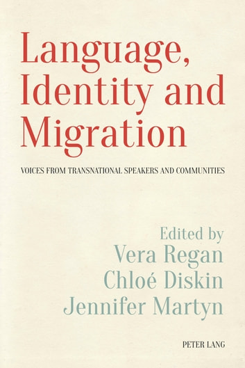 Language, Identity and Migration - Voices from Transnational Speakers and Communities ebook by