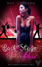 Back Stage Pass - A Best Friends to Lovers Romance Novella, #5 ebook by Kat Crimson
