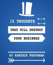 15 thoughts that will destroy your business ebook by karthik poovanam
