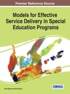 Models for Effective Service Delivery in Special Education Programs ebook by Pam Epler, Rorie Ross