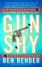 Gun Shy - A Blanco County, Texas, Novel e-bog by Ben Rehder
