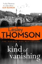 A Kind of Vanishing ebook by Lesley Thomson