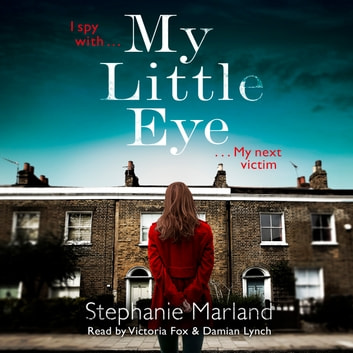 My Little Eye - A mega-twisty, gripping crime thriller that will leave you breathless audiobook by Stephanie Marland,Stephanie Broadribb