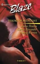 Stroke Of Midnight ebook by Jamie Denton,Carrie Alexander,Nancy Warren