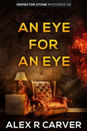 An Eye For An Eye ebook by Alex R Carver