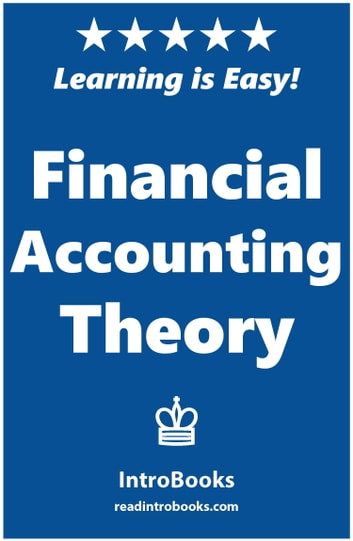 Financial Accounting Theory ebook by IntroBooks