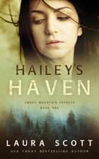 Hailey's Haven ebook by Laura Scott