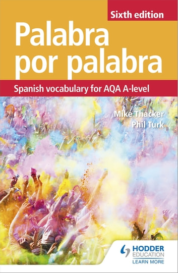 Palabra por Palabra Sixth Edition: Spanish Vocabulary for AQA A-level eBook by Phil Turk,Mike Thacker