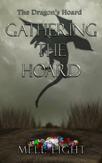 Gathering the Hoard ebook by Mell Eight