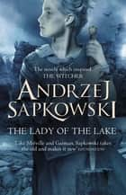 The Lady of the Lake ebook by Andrzej Sapkowski, David French