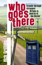 Who Goes There ebook by Nick Griffiths