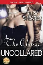 The Club 2: Uncollared ebook by Suzy Shearer