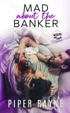 Mad about the Banker ebook by
