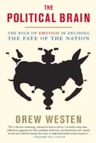The Political Brain ebook by Drew Westen