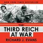 The Third Reich at War audiobook by Richard J. Evans