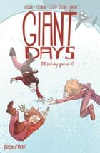 Giant Days 2016 Holiday Special #1 ebook by John Allison, Max Sarin, Lissa Treiman