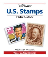 Warman's U.S. Stamps Field Guide: Values & Identification - Values & Identification ebook by Maurice Wozniak
