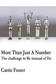 More Than Just A Number: The challenge to Be instead of Do ebook by Carrie Foster