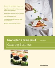 How to Start a Home-Based Catering Business, 6th - *Become the top caterer in your area *Organize menus for parties, corporate events, and weddings *Market your business on the Internet *Hire and manage staff *Handle paperwork, invoicing, and taxes with ease *Become an eco-friendly caterer ebook by Denise Vivaldo
