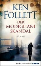 Der Modigliani-Skandal - Roman ebook by Ken Follett, Günter Panske