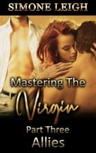 Allies - Mastering the Virgin, #3 ebook by