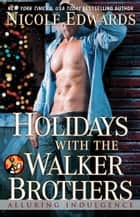Holidays with the Walker Brothers ebook by Nicole Edwards