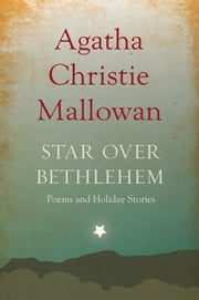 Star over Bethlehem - Poems and Holiday Stories ebook by Agatha Christie