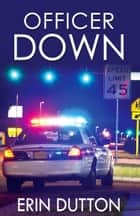 Officer Down ebook by