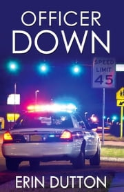 Officer Down ebook by Erin Dutton