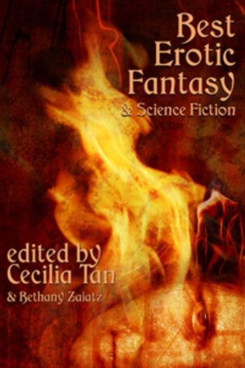 Best Erotic Fantasy - and Science Fiction ebook by Cecilia Tan,Bethany Zaiatz,Allison Lonsdale