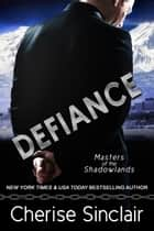 Defiance - a Masters of the Shadowlands novella ebook by