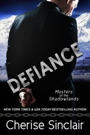 Defiance - a Masters of the Shadowlands novella ebook by Cherise Sinclair