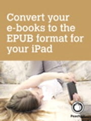 Convert your e-books to the EPUB format for your iPad ebook by Michael E. Cohen,Dennis R. Cohen,Lisa L. Spangenberg