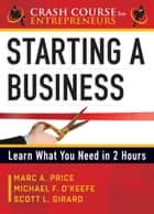 Starting a Business ebook by Girard, Scott L.,O'Keefe, Michael F.,Price, Marc A.