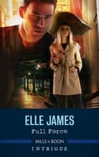 Full Force ebook by Elle James