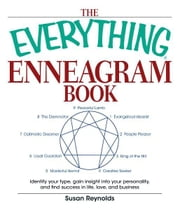 Everything Enneagram Book: Identify Your Type, Gain Insight into Your Personality and Find Success in Life, Love, and Business ebook by John Waters,Ronna Phifer-ritchie