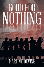 Good for Nothing ebook by Marline Devine