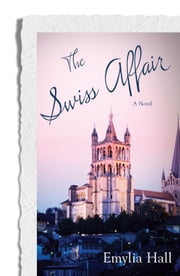The Swiss Affair ebook by Emylia Hall